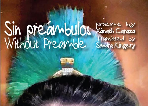 'Sin preámbulos / Without Preamble' de Xánath Caraza