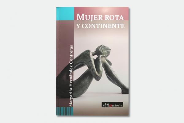 Mujer rota y continente de Margarita Hernández Contreras