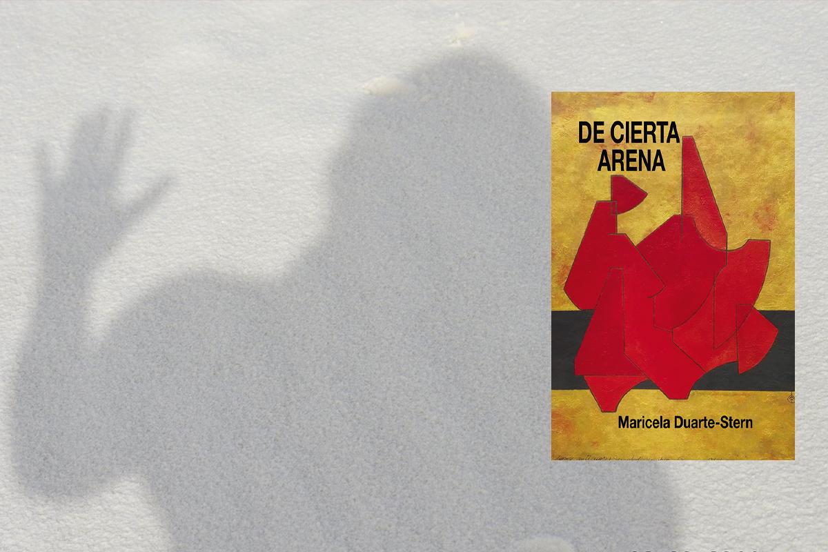 """Lo poético intuitivo en """"la mancha de un café trasnochado"""": 'De cierta arena', de Maricela Duarte-Stern"""