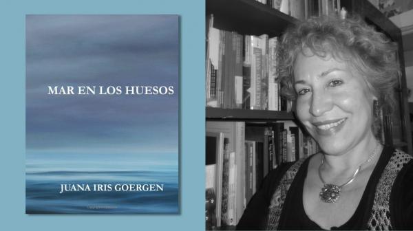 """""""Mar en los huesos"""", poemario de Juana Iris Goergen"""